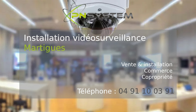 Installation vidéosurveillance Martigues