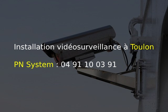 Installation vidéosurveillance à Toulon